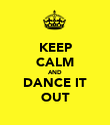 KEEP CALM AND DANCE IT OUT - Personalised Poster large