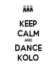 KEEP CALM AND DANCE KOLO - Personalised Poster large