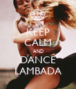 KEEP CALM AND DANCE LAMBADA - Personalised Poster large