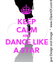 KEEP CALM AND DANCE LIKE A STAR - Personalised Poster large