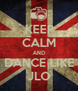 KEEP CALM AND DANCE LIKE JLO - Personalised Poster large