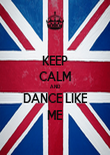KEEP CALM AND DANCE LIKE ME - Personalised Poster large