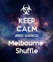 KEEP CALM AND DANCE Melbourne  Shuffle - Personalised Poster large