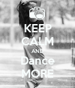 KEEP CALM AND Dance MORE - Personalised Poster large
