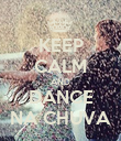 KEEP CALM AND DANCE NA CHUVA - Personalised Poster large