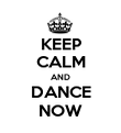 KEEP CALM AND DANCE NOW - Personalised Poster large