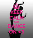 KEEP CALM AND DANCE ON <3 - Personalised Poster large