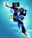 KEEP CALM AND dance ON... - Personalised Poster large