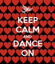 KEEP CALM AND DANCE ON - Personalised Poster large