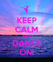 KEEP CALM AND DANCE ON! - Personalised Poster large