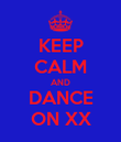 KEEP CALM AND DANCE ON XX - Personalised Poster large