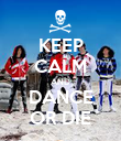KEEP CALM AND DANCE OR DIE - Personalised Poster large