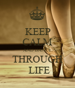 KEEP CALM AND DANCE THROUGH  LIFE - Personalised Poster large