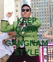KEEP CALM AND DANCE TO GANGNAM STYLE - Personalised Poster large