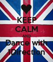 KEEP CALM AND Dance with 1Direction - Personalised Poster small