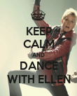 KEEP CALM AND DANCE WITH ELLEN - Personalised Poster large