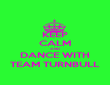 KEEP CALM AND DANCE WITH TEAM TURNBULL - Personalised Poster large