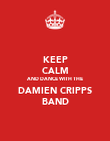 KEEP CALM AND DANCE WITH THE DAMIEN CRIPPS BAND - Personalised Poster large
