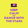 KEEP CALM AND DANCE WITH THE STARS - Personalised Poster large