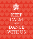 KEEP CALM AND DANCE WITH US - Personalised Poster large