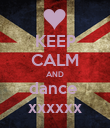 KEEP CALM AND dance  xxxxxx - Personalised Poster large