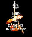 KEEP CALM AND DANCING  IN THE DARK - Personalised Poster large