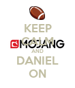 KEEP CALM AND DANIEL ON - Personalised Poster large