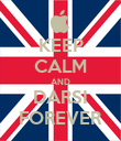 KEEP CALM AND DARSI FOREVER - Personalised Poster large