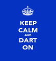 KEEP CALM AND DART ON - Personalised Poster large