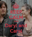KEEP CALM And Daryl and Carol - Personalised Poster large