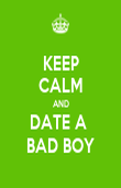 KEEP CALM AND DATE A  BAD BOY - Personalised Poster large