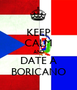 KEEP CALM AND DATE A BORICANO - Personalised Poster large