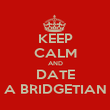 KEEP CALM AND DATE A BRIDGETIAN - Personalised Poster large