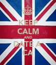 KEEP CALM AND DATE A  CA - Personalised Poster large