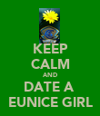 KEEP CALM AND DATE A  EUNICE GIRL - Personalised Poster large