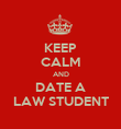 KEEP CALM AND DATE A LAW STUDENT - Personalised Poster large