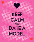 KEEP CALM AND DATE A MODEL - Personalised Poster large