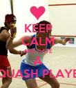 KEEP CALM AND DATE A SQUASH PLAYER - Personalised Poster large