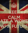 KEEP CALM AND DATE A WOMEN W/ A FUTURE - Personalised Poster large