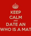 KEEP CALM AND DATE AN ECONOMIST WHO IS A MATHEMATICIAN - Personalised Poster large