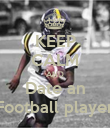 KEEP CALM AND Date an Football player - Personalised Poster large