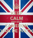 KEEP CALM AND DATE CAMERON VAN DE WATH - Personalised Poster large