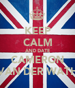 KEEP CALM AND DATE CAMERON VAN DER WATH - Personalised Poster large