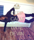 KEEP CALM AND DATE DEVIN - Personalised Poster large