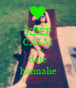 KEEP CALM AND date hannalie - Personalised Poster small