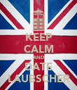 KEEP CALM AND DATE LAUBSCHER - Personalised Poster large