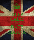 KEEP CALM AND DATE MANNA - Personalised Poster large