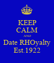 KEEP CALM AND Date RHOyalty Est.1922 - Personalised Poster large