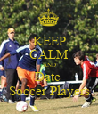 KEEP CALM AND Date  Soccer Players - Personalised Poster large
