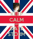 KEEP CALM AND DATE STORM - Personalised Poster large